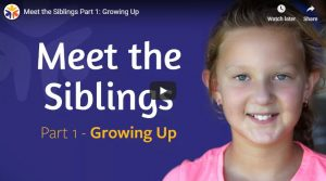 PARENT TO PARENT: MEET THE SIBLINGS VIDEOS
